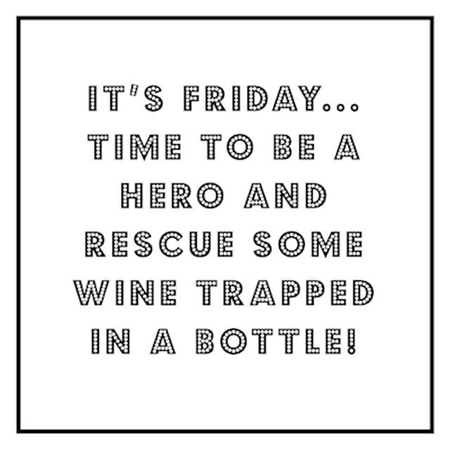 """""""Being a hero on fridaynight! #friday #weekend #quote #fun #hero #wine"""""""