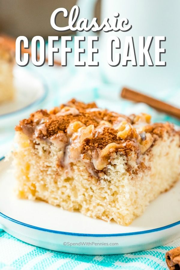 Classic Coffee Cake {10 min prep!} – Spend With Pennies