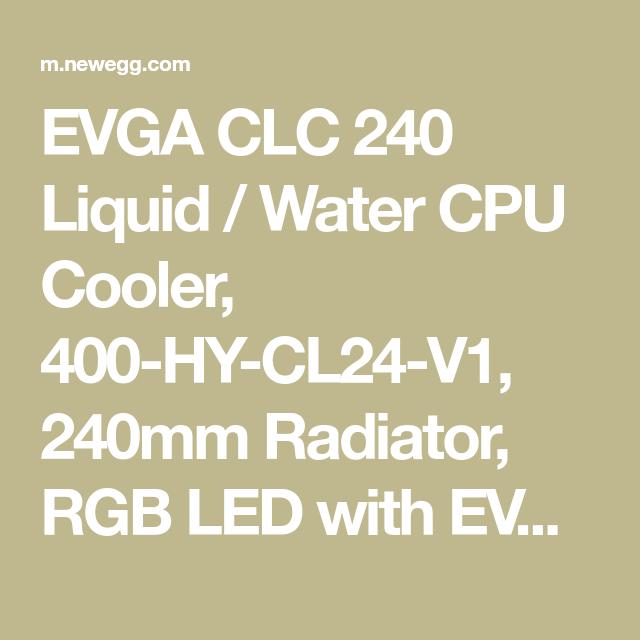 EVGA CLC 240 Liquid / Water CPU Cooler, 400-HY-CL24-V1