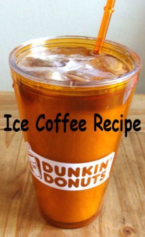 Dunkin Donuts Ice Coffee At Home Recipe Iced Coffee At
