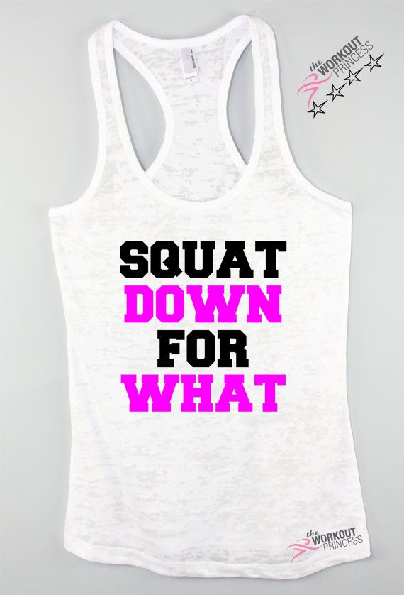 0a1c3bf137e38b Funny Workout tank Squat Down for what Burnout Tank Funny exercise tank  Plus size workout tank Runn