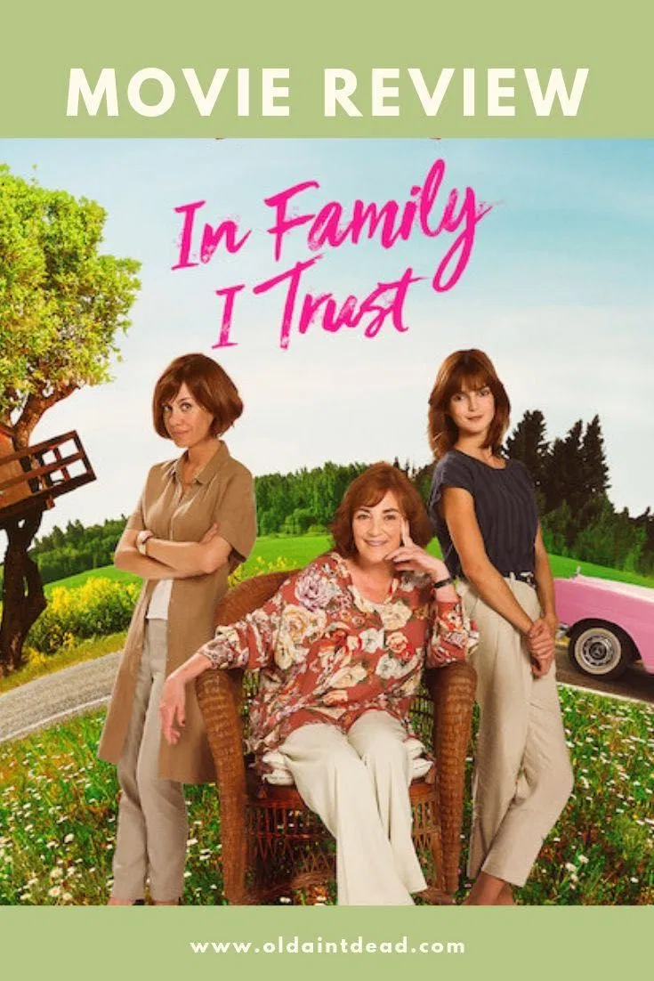 Review In Family I Trust Gente Que Viene Y Bah Old Ain T Dead Peliculas Cartel