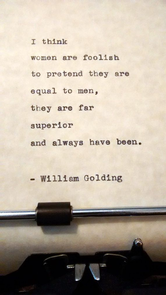 "Are Far Superior.,"" Hand-typed on Vintage Typewriter William Golding, Im A Survivor, Hand Type, Vintage Typewriters, Pick Me Up, How I Feel, Powerful Women, Woman Quotes, Feminism"