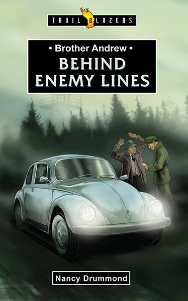 Brother Andrew Behind Enemy Lines Trailblazers Books For Teens Good Books Books