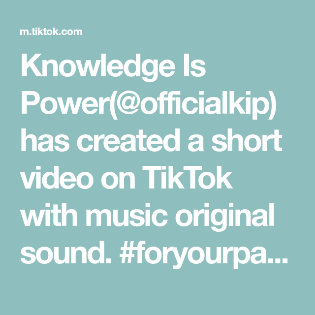 Knowledge Is Power Officialkip Has Created A Short Video On Tiktok With Music Original Sound Foryourpage Foryou In 2020 Moral Stories Motivational Stories Music