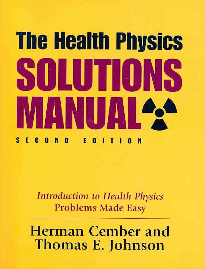 The health physics solutions manual introduction to health the health physics solutions manual introduction to health physics problems made easy sciox Images