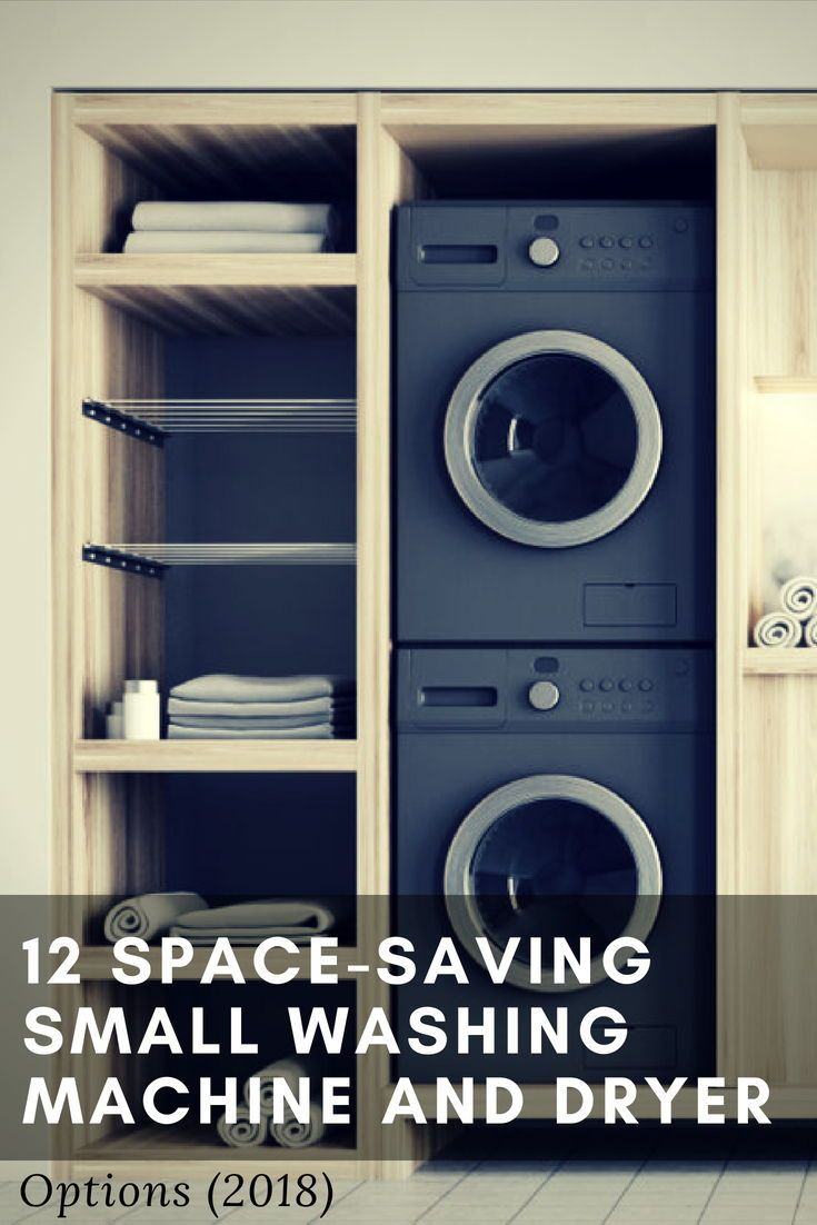 12 Space Saving Small Washing Machine And Dryer Options Stacked Laundry Room Laundry Room Ideas Small Space Small Washing Machine