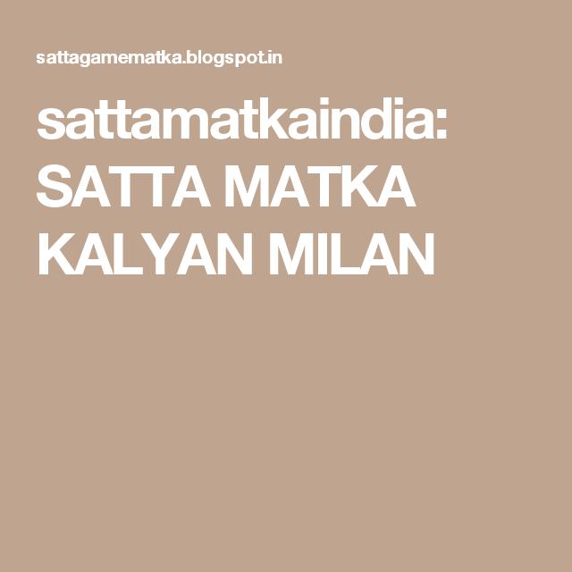 sattamatkaindia: SATTA MATKA KALYAN MILAN | Date in 2019