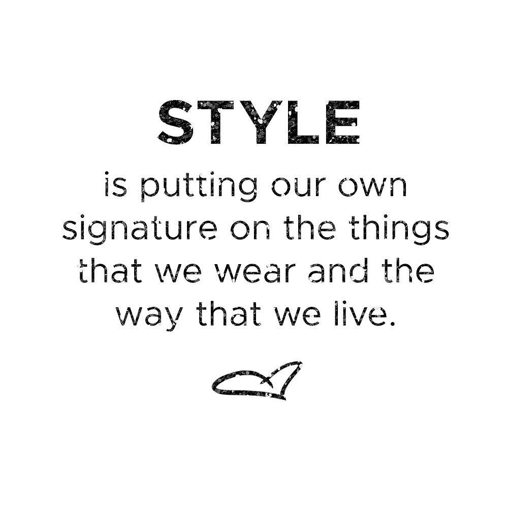 Fashion Quote Of The Day. Your Style Is What You Make It So