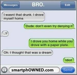"""How to Convince a Drunk Not to... is listed (or ranked) 2 on the list 33 of the Best """"I Wasn't That Drunk"""" Texts"""