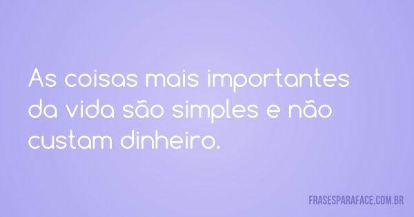 As Coisas Mais Importantes Da Coisas Seja Simples Simples