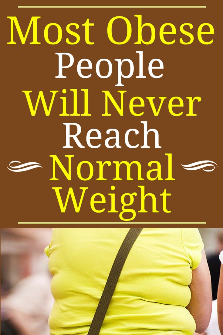Most Obese People Will Never Reach Normal Weight