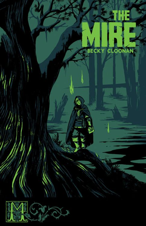 THE MIRE by Becky Cloonan. *Nice 'n murky color palette on the cover.