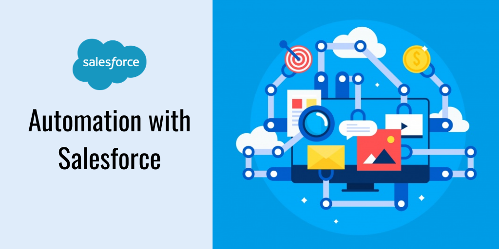 Automate Business Processes With Salesforce Salesforce Business Process Customer Experience