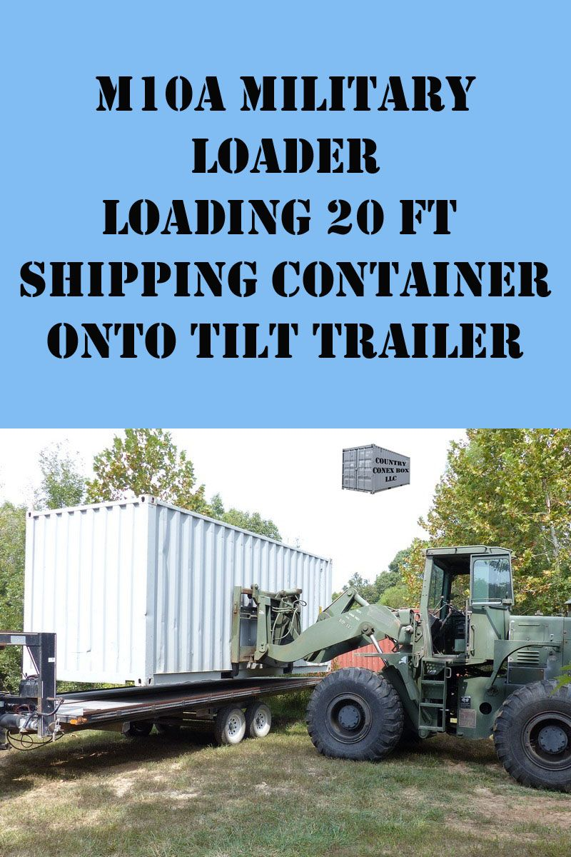 M10A military loader loading 20 foot shipping container