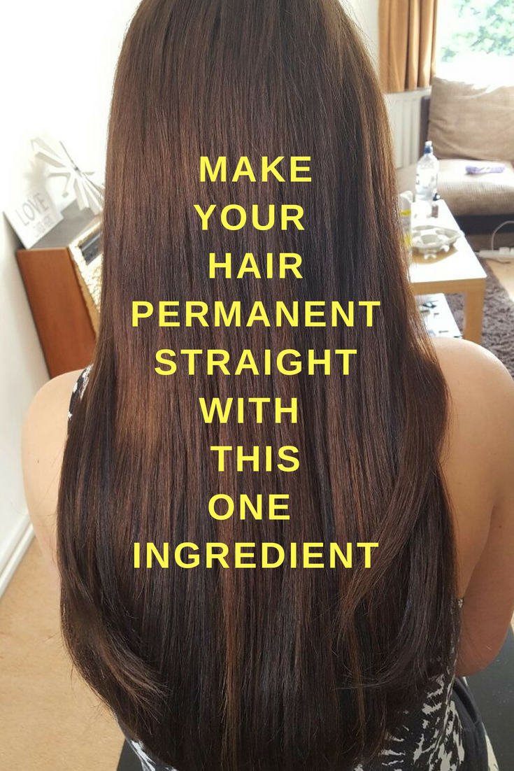 Home Remedies To Make Your Hair Straight Naturally Straightening Natural Hair Straight Hair Tips Hair Treatment