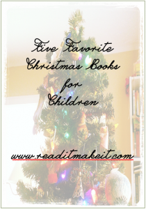 Five Favorite Christmas Books for Children | Great books that you might not already own - www.readitmakeit.com