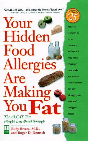Your Hidden Food Allergies Are Making You Fat : The ALCAT Food Sensitivities Weight Loss Breakthrough by Rudy Rivera M.D. http://www.amazon.com/dp/0761514341/ref=cm_sw_r_pi_dp_0MaStb0YHJES1NBE
