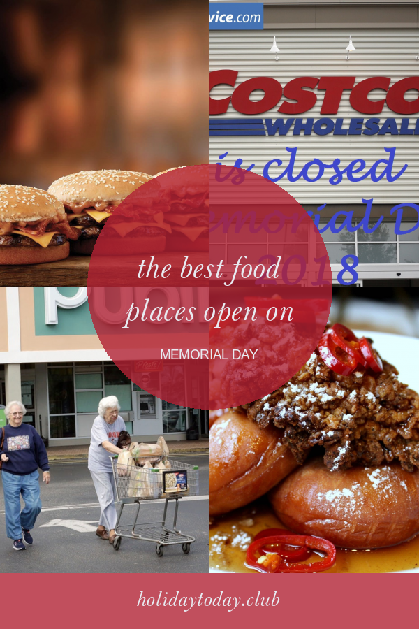 The Best Food Places Open On Memorial Day Memorial Day Foods Birthday Party Places Memorial Day