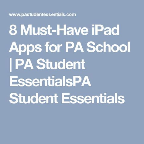 8 Must-Have iPad Apps for PA School PA Student EssentialsPA