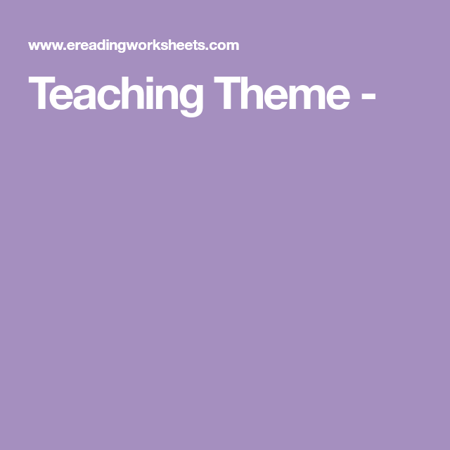 Teaching Theme Teaching Themes Teaching Theme Consequently, some students have a difficult time identifying themes. pinterest