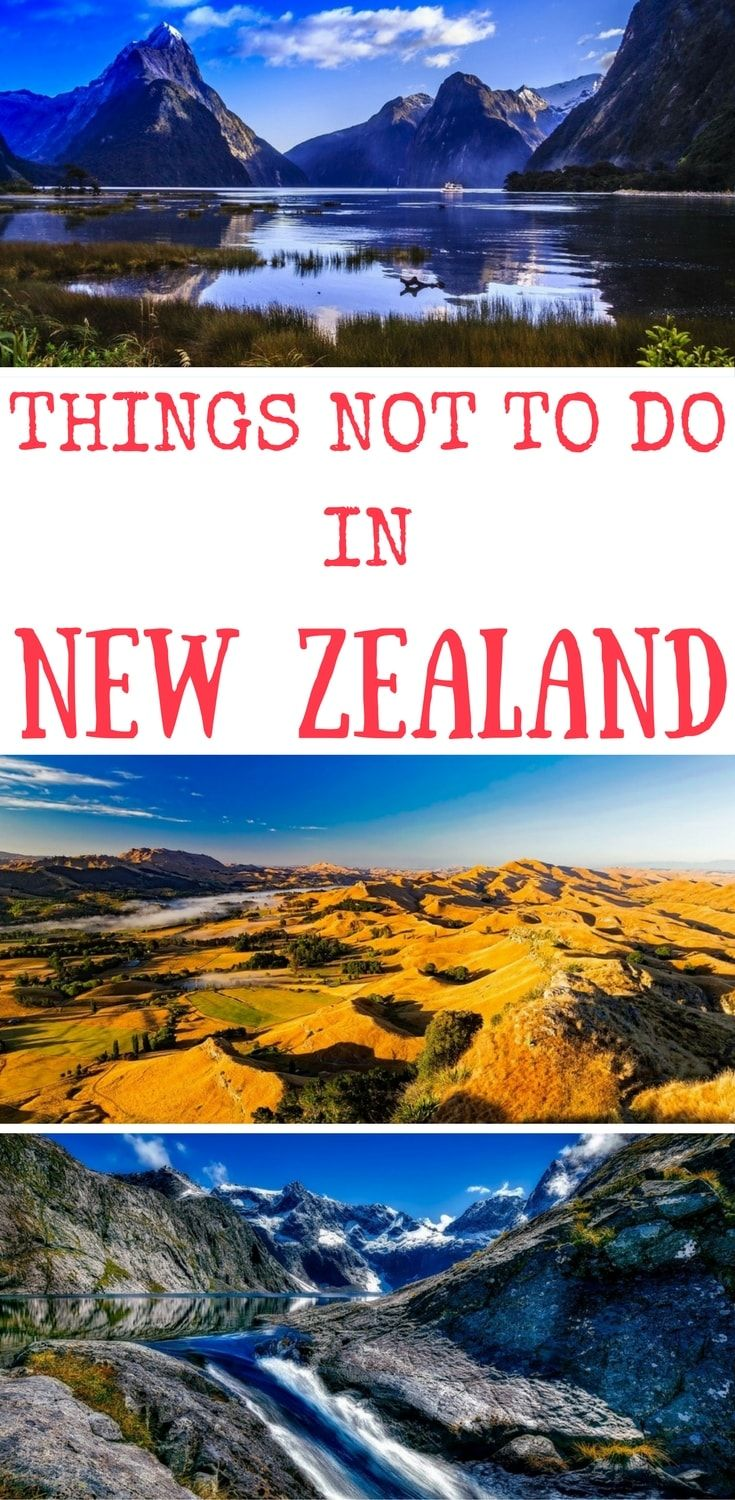 10 Things You Should Not Do in New Zealand