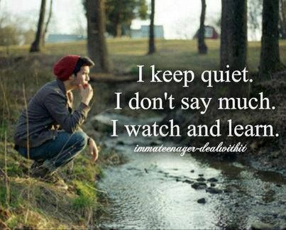 I Keep Quiet... Quotes, Sayings & Inspirational