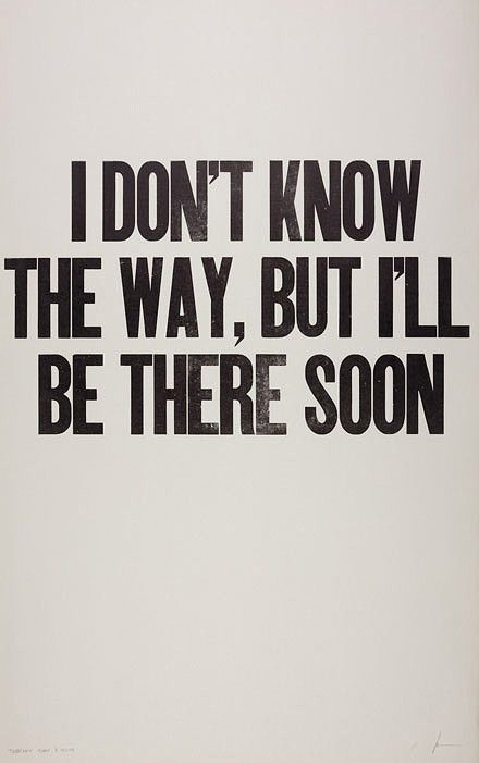 I don't know the way but i'll be there soon #positive #
