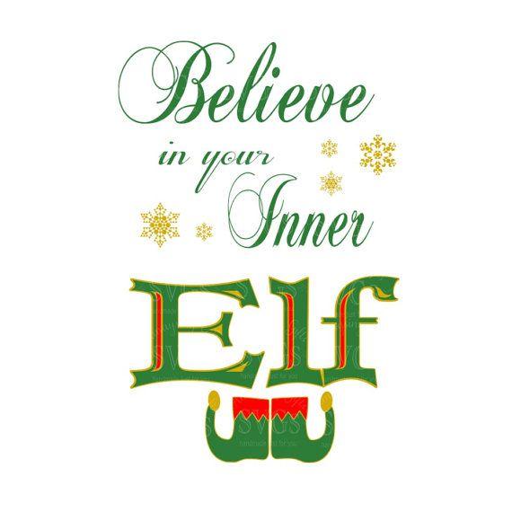 SVG - Believe in your Inner Elf - Elf - Inner Elf - Christmas Shirt Design - Christmas Card Design - Christmas Sign Design - Pallet Sign