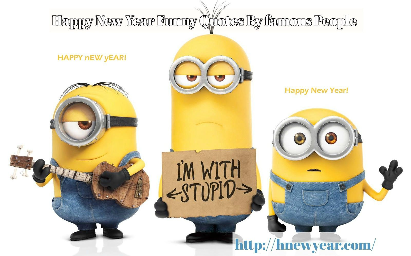 Happy New Year Funny Quotes Are Now Available Here Funny Quotes Will Give You Some Happiness I The Time Of Sadness Hap Minions Wallpaper Minion Movie Minions