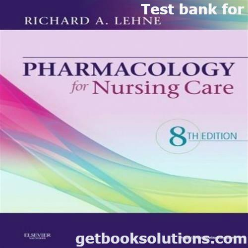 Test Bank For Pharmacology For Nursing Care 8th Edition By Richard