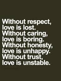 Quotes Respect Love Caring Honesty Unhappiness Trust Relationships Feelings Quotes Relationships Relationship Quotes Marriage Unhappy Marriage Quotes