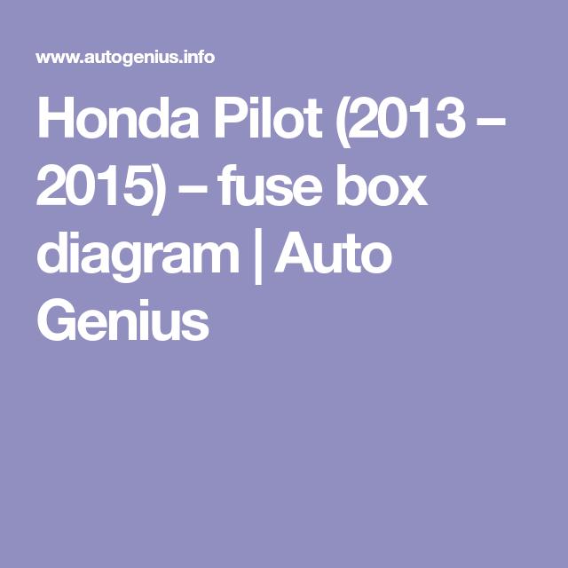 [DIAGRAM_3NM]  Honda Pilot (2013 – 2015) – fuse box diagram | Auto Genius | Honda pilot, Fuse  box, Pilot | 2015 Honda Pilot Fuse Box Location |  | Pinterest