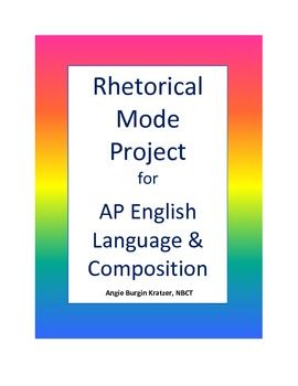 Rhetorical Mode Project For Ap English Language Composition Ap