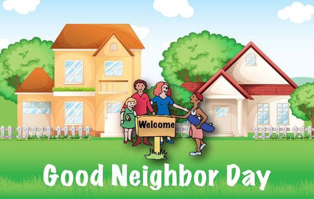 Be A Good Neighbor Every Day Good Neighbor Day Good Neighbor Best Day