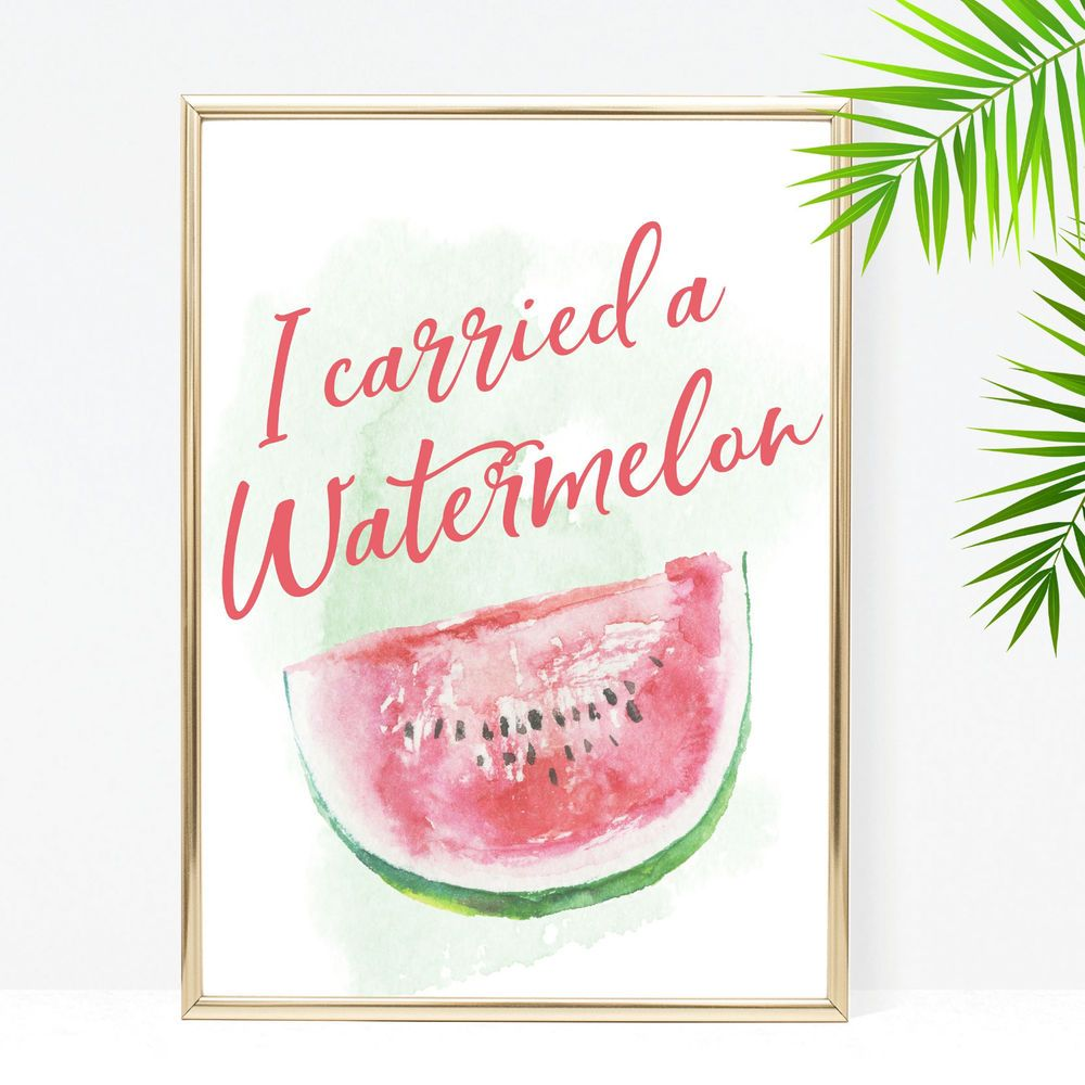 I Carried A Watermelon Print Watermelon Quote Funny Quotes Home Decor Kitchen Watermelon Quotes Watermelon Print Watermelon