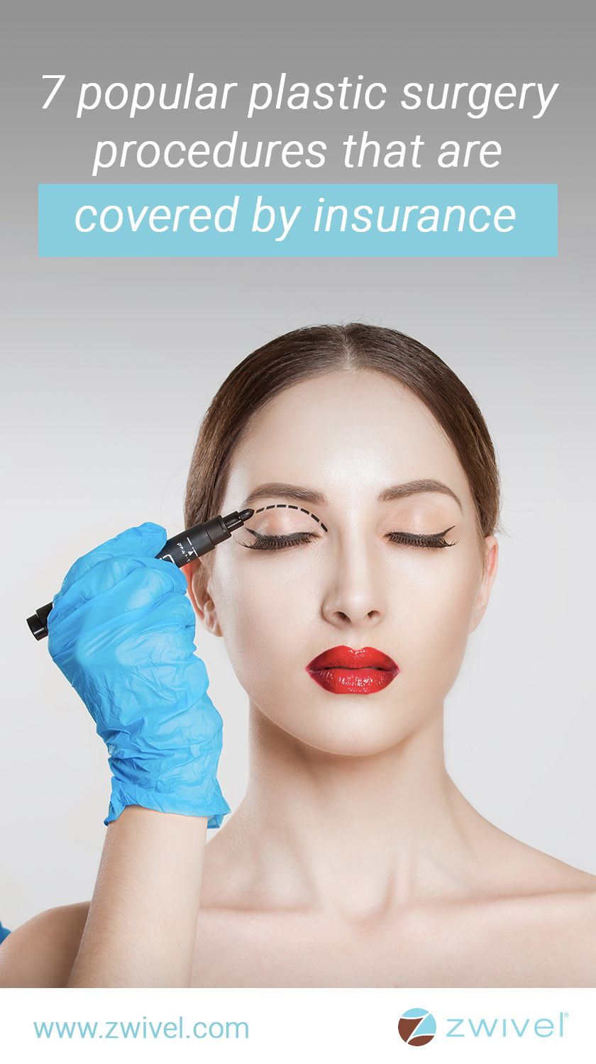 7 popular plastic surgery procedures that are covered by