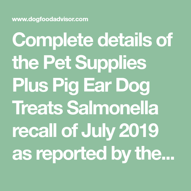 Pet Supplies Plus Recalls Pig Ears Treats With Images Dog Food