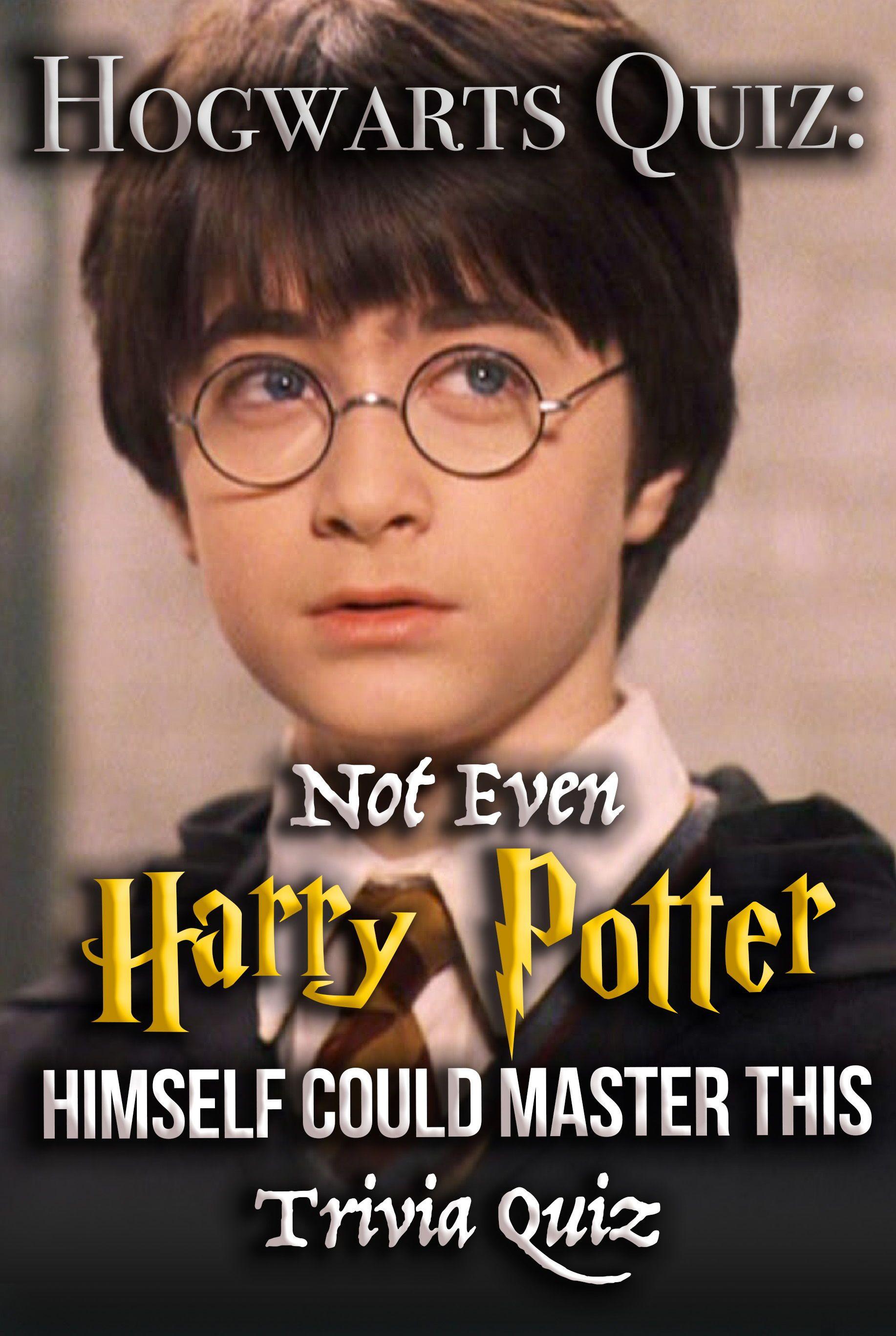 Hogwarts Quiz: Not Even Harry Potter Himself Could Master