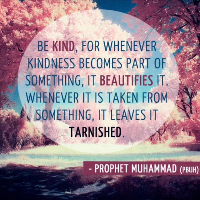 Kindness Is Beautiful Beauty Of Islam Prophet Muhammad