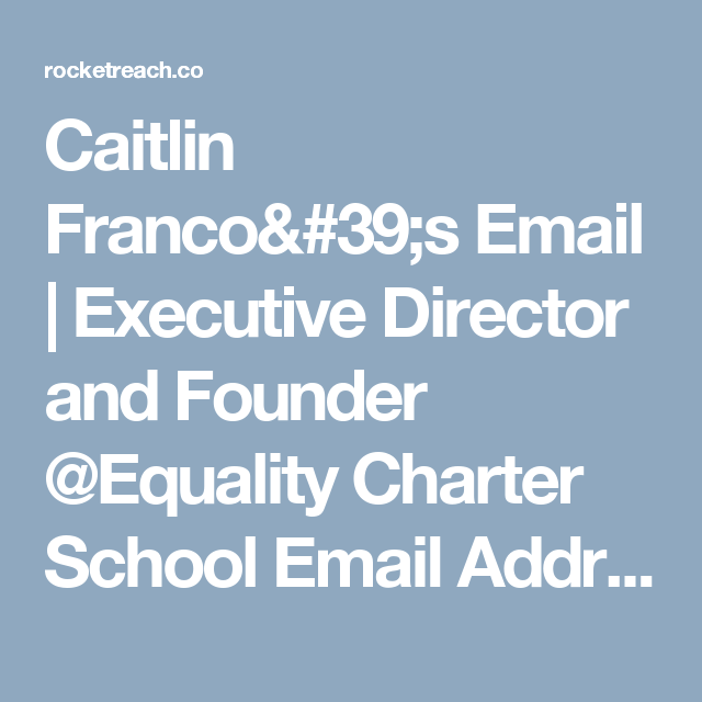 Caitlin Franco 39 S Email Executive Director And Founder Equality Charter School Email Address Charter School School Equality
