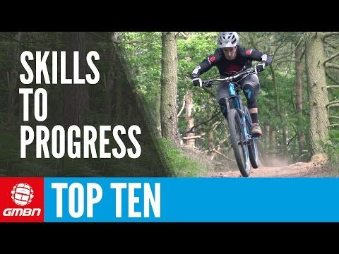 Video Top 10 Mountain Bike Skills To Progress Your Riding