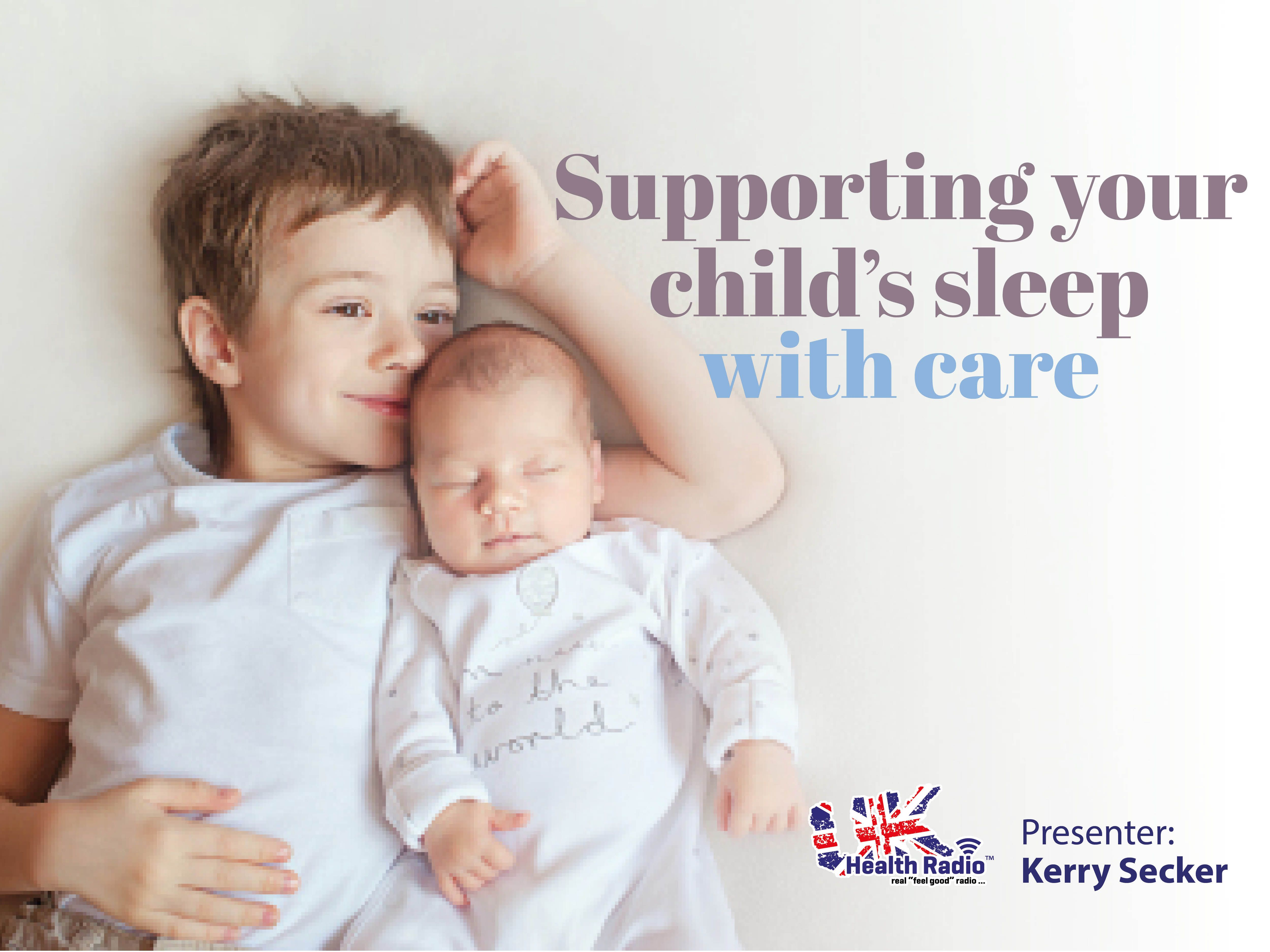 Supporting your childus sleep with care an new show on
