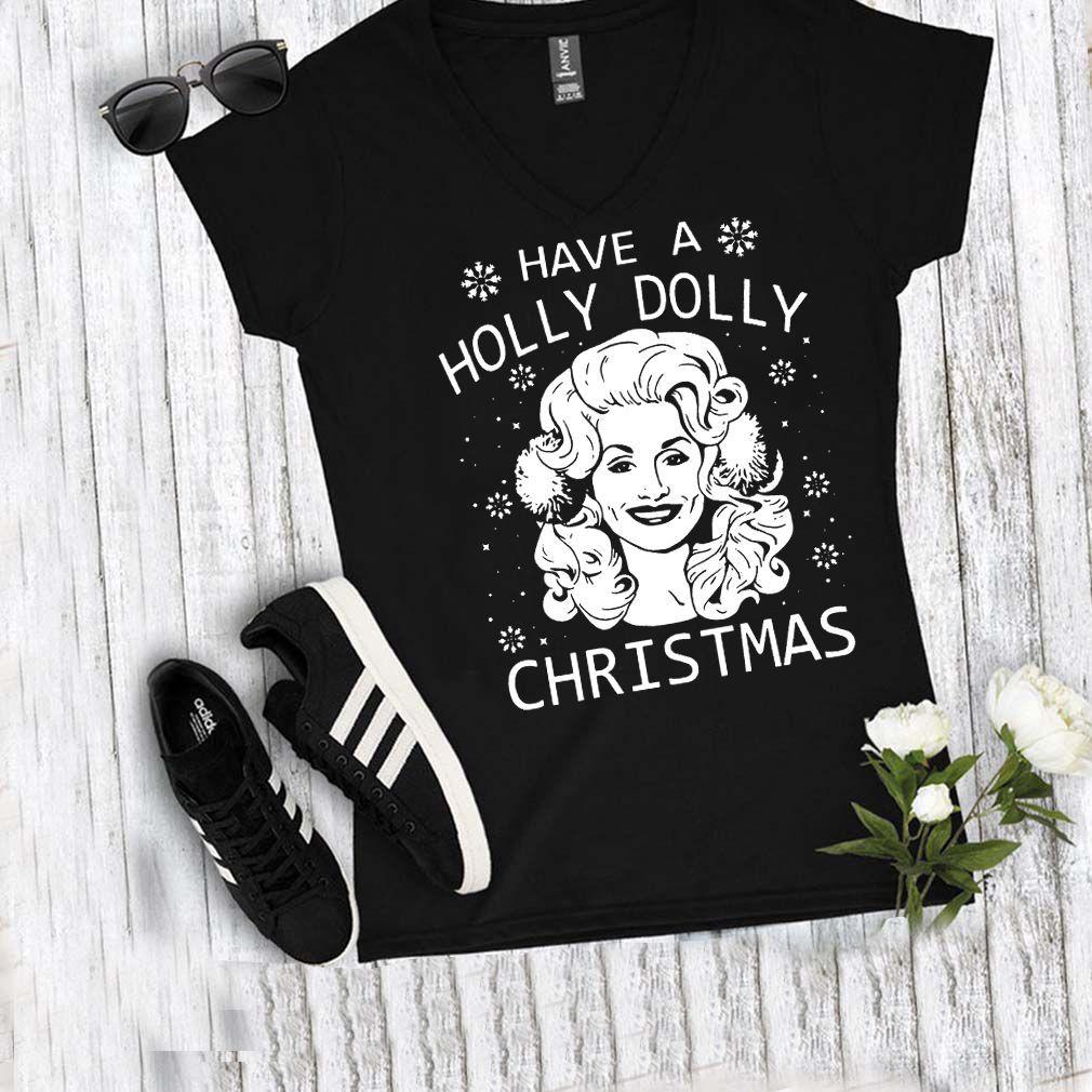 Have A Holly Dolly Christmas Sweatshirt Dolly Parton shirt