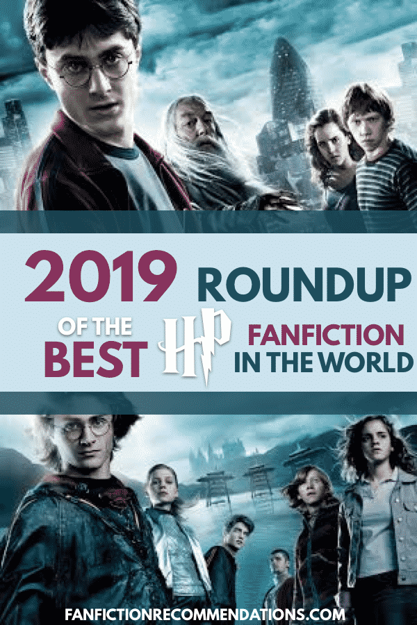 2019 Roundup Of The Best Harry Potter Fanfiction In The