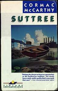 """Suttree. Couldn't put it down. """"Set in Knoxville in 1951, the novel opens with a fisherman on the Tennessee river, running his lines and stopping to watch the police haul up the body of a suicide. The fisherman, having pulled his skiff ashore for a better view of the proceedings, is spotted by an acquaintence: """"Hey Suttree,"""" the man calls. We have now been formally introduced to Cornelius Suttree, a man who makes his living on the river,"""" says the author's web site."""