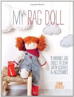 My Rag Doll: 11 Dolls with Clothes and Accessories to Sew: Corinne Crasbercu: 9781446304846: Amazon.com: Books