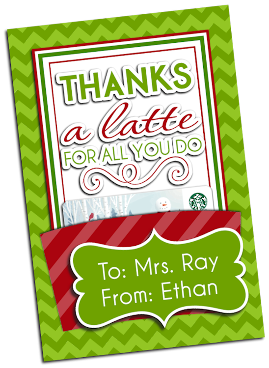 "2013 Starbucks Teacher Gift ""Thanks a latte for all you do ..."