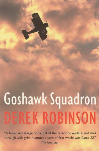 Goshawk Squadron By Derek Robinson Books To Read Books Paperbacks