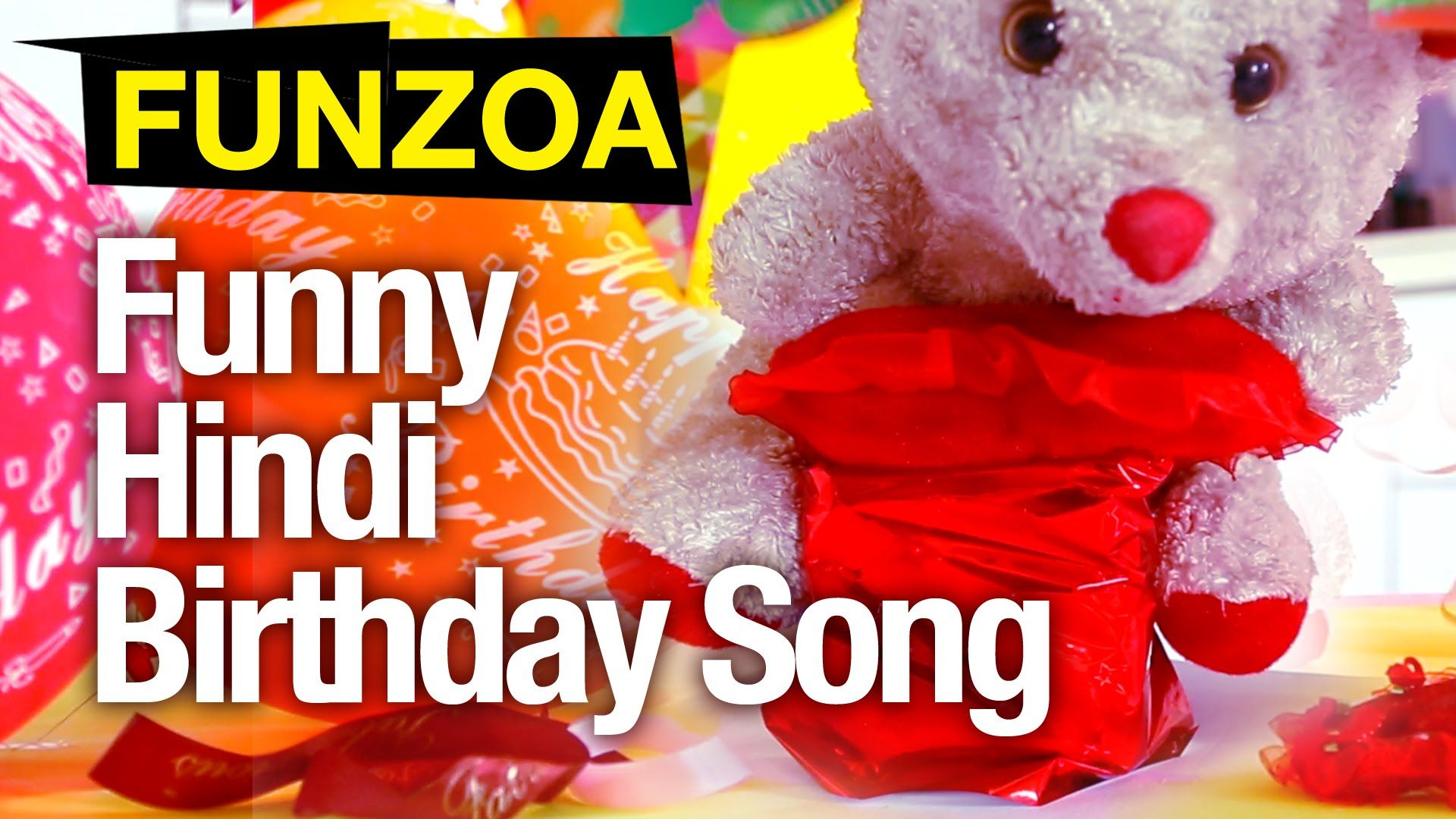 Funny Hindi Birthday Song Funzoa Mimi Teddy My Styles Birthday